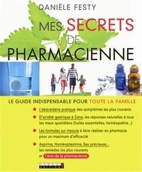 Danièle Festy - Mes secrets de pharmacienne.