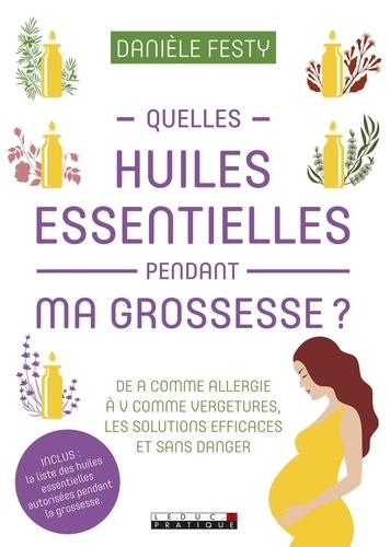 Danièle Festy - Se soigner avec les huiles essentielles pendant la grossesse.