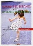 Danièle Festy - Soigner ses enfants avec les huiles essentielles.