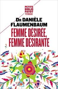 Danièle Flaumenbaum - Femme désirée, femme désirante.