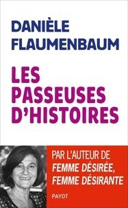 Danièle Flaumenbaum - Les passeuses d'histoires.