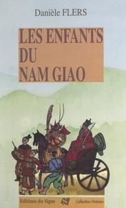 Danièle Flers - Les enfants du Nam-Giao.