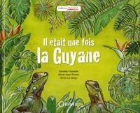 Danièle Fossette - Il était une fois la Guyane.