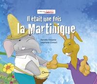 Danièle Fossette et Stéphane Conseil - Il était une fois la Martinique.