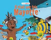 Danièle Fossette et Franek Pralat - Il était une fois Mayotte.
