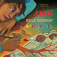 Danièle Fossette et Bénédicte Nemo - Liam et le serpent arc-en-ciel.