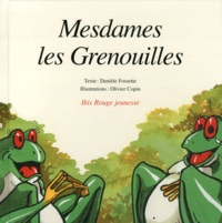 Danièle Fossette - Mesdames les Grenouilles.