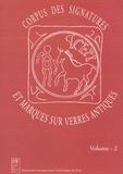 Danièle Foy et Marie-Dominique Nenna - Corpus des signatures et marques sur verres antiques - Volume 2.