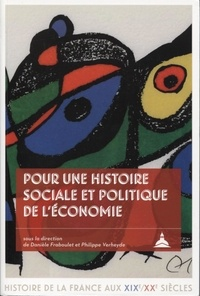 Danièle Fraboulet et Philippe Verheyde - Pour une histoire sociale et politique de l'économie - Hommages à Michel Margairaz.