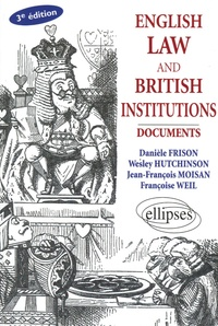Danièle Frison et Wesley Hutchinson - English law and British Institutions - Documents, Ouvrage en Anglais.