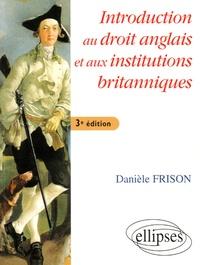 Danièle Frison - Introduction au droit anglais et aux institutions britanniques.