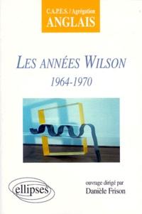 Danièle Frison - Les années Wilson, 1964-1970 - CAPES-agrégation anglais.