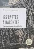 Danièle Frossard et Martine Panchout-Dubois - 125 cartes à raconter - Pour inviter des récits à l'infini.