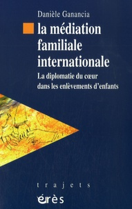 La médiation familiale internationale - La diplomatie du coeur dans les enlèvements denfants.pdf