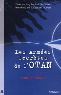 Daniele Ganser - Les Armées Secrètes de l'OTAN - Réseaux Stay Behind, Opération Gladio et Terrorisme en Europe de l'Ouest.