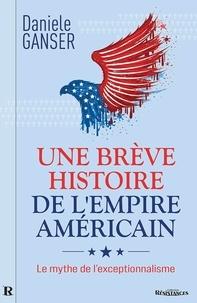 Daniele Ganser - Une brève histoire de l'Empire américain - Le mythe de l'exceptionnalisme.