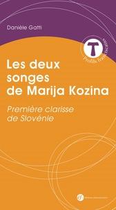 Danièle Gatti - Les deux songes de Marija Kozina - Première Clarisse de Slovénie.