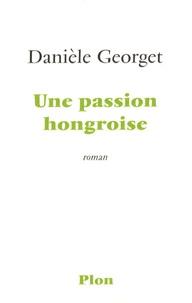 Danièle Georget - Une passion hongroise.
