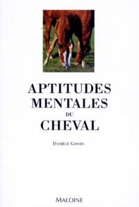 Danièle Gossin - Aptitudes mentales du cheval.