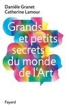 Danièle Granet et Catherine Lamour - Grands et petits secrets du monde de l'art.