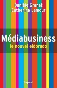 Danièle Granet et Catherine Lamour - Médiabusiness - Le nouvel eldorado.