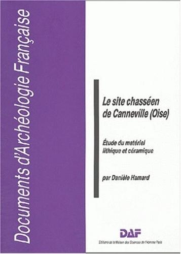 Danièle Hamard - Le site chasséen de Canneville (Oise) - Etude du matériel lithique et céramique.
