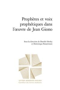 Danièle Henky et Dominique Ranaivoson - Prophètes et voix prophétiques dans l'oeuvre de Jean Giono.