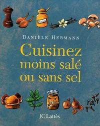 Danièle Hermann - Cuisinez moins salé ou sans sel.