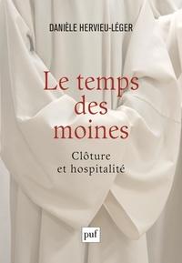 Danièle Hervieu-Léger - Le temps des moines - Clôture et hospitalité.