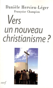 Danièle Hervieu-Léger - Vers un nouveau christianisme - Introduction à la sociologie du christianisme occidental.