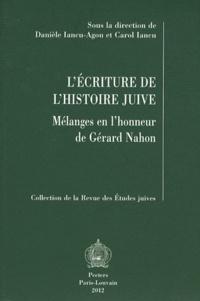 Danièle Iancu-Agou et Carol Iancu - L'écriture de l'Histoire juive - Mélanges en l'honneur de Gérard Nahon.