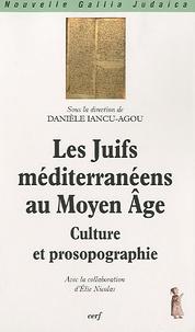 Danièle Iancu-Agou - Les Juifs méditerranéens au Moyen Age - Culture et prosopographie.