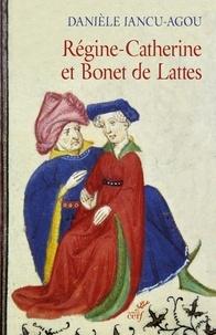 Régine-Catherine et Bonet de Lattes - Biographie croisée.