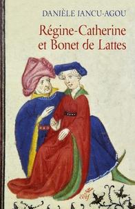Régine-Catherine et Bonet de Lattes - Biographie croisée 1460-1530.pdf