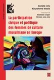 Danièle Joly et Khursheed Wadia - La participation civique et politique des femmes de culture musulmane en Europe.