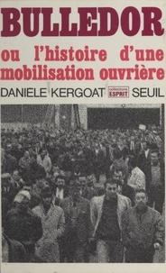Danièle Kergoat et Marie-Claire Bureau - Bulledor ou l'histoire d'une mobilisation ouvrière.