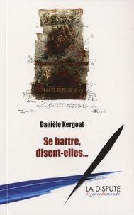 Danièle Kergoat - Se battre, disent-elles....