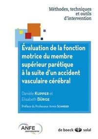 Danièle Kupper et Elisabeth Bürge - Evaluation de la fonction motrice du membre supérieur parétique à la suite d'un accident vasculaire cérébral - Méthodes, techniques et outils d'intervention.