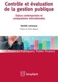 Danièle Lamarque et Didier Migaud - Contrôle et évaluation de la gestion publique - Enjeux contemporains et comparaisons internationales.