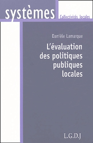 Danièle Lamarque - L'évaluation des politiques publiques locales.