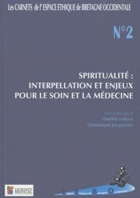 Danièle Leboul et Dominique Jacquemin - Spiritualité : interpellation et enjeux pour le soin et la médecine.