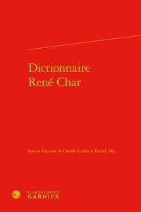 Danièle Leclair et Patrick Née - Dictionnaire René Char.