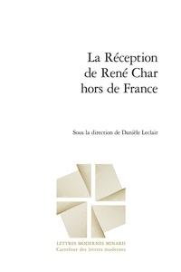 Danièle Leclair - La réception de René Char hors de France.