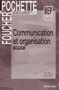 Danièle Legay et Laurence Desoutter - Communication et organisation BEP 2e professionnelle et Tle - Corrigé.
