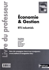 Economie & Gestion BTS industriels- Livre du professeur - Danièle Legay |
