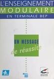 Danièle Legay et Annie Duval - L'enseignement modulaire en terminale BEP : un message de réussite.