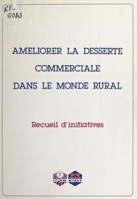 Danièle Lejeune - Améliorer la desserte commerciale dans le monde rural : recueil d'initiatives.