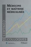 Danièle Levy et Dang-Ha-Doan Bui - Médecins et maîtrise médicalisée - Enquête auprès de 1700 médecins généralistes sur les instruments de la maîtrise médicalisée des dépenses de santé.