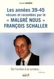 """Danièle Lheureux - Les année 39-45 vécues et racontées par le """"malgré nous"""" François Schaller."""