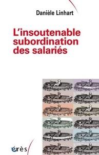 Danièle Linhart - L'insoutenable subordination des salariés.